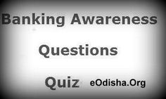 Banking awareness quiz for ibps – Banking Awareness Quiz 3 - Free Mock Test for IBPS PO - Free online IBPS exam . | eOdisha.OrgeOdisha.Org