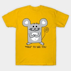 Shop MICE to see you mouse t-shirts designed by adrianserghie as well as other mouse merchandise at TeePublic. See You, Mice, Classic T Shirts, Graphic Tees, Shirt Designs, Snoopy, Unisex, Fabric, Cotton