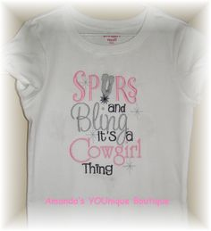 Spurs and Bling it's a Cowgirl Thing Embroidered by AYBoutique, $22.00