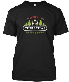 Merry Christmas Ya Filthy Animal Shirt Black T-Shirt Front