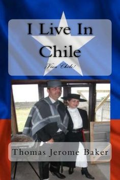 I Live In Chile by Thomas Jerome Baker http://www.amazon.com/dp/B00EN3612G/ref=cm_sw_r_pi_dp_-3U9wb1DR486V