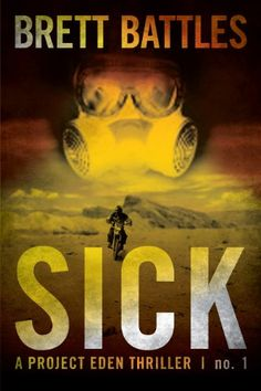Free Kindle Book For A Limited Time : Sick (A Project Eden Thriller) by Brett Battles