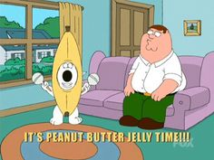 It's Peanut Butter Jelly Time!!!! Family Guy