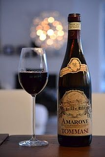 Tommasi Amarone: Complex, smooth, full bodied (the grapes are dried for 5 months prior to be gently pressed)