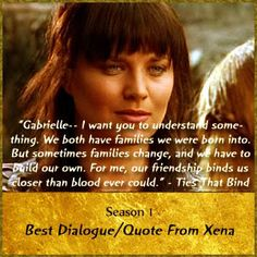 Xena tells gabrielle that their friendship binds them closer than blood in the ties that bind episode
