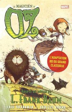 Le magicien d'Oz: Amazon.fr: Lyman-Frank Baum, Jean-François Beaulieu, Skottie Young, Eric Shanower, Françoise Effosse-Roche: Livres