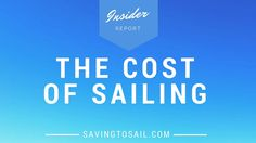 People are curious about the cost of sailing, and how much it costs to go cruising full time. Here are some of the things that affect your budget.