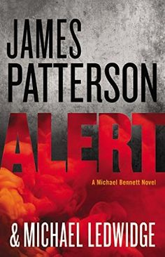 Alert by James Patterson - released August 3, 2015.  Every New Yorker's worst nightmare is about to become a reality. New York has seen more than its fair share of horrific attacks, but the city is about to be shaken in a way it never has before. After two devastating catastrophes in quick succession, everyone is on edge...