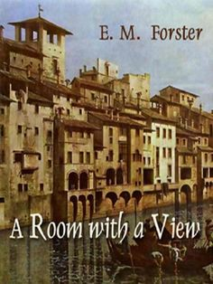 8 Books To Read When You've Exhausted Jane Austen A Room With a View by E.M. Forster