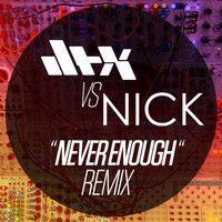 Exclusive on freemagz.com: DTX vs NICK - Never Enough (Remix) by FMDigital on SoundCloud