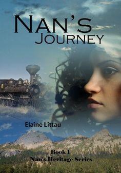 Nan's Journey (Nan's Heritage Series) by Elaine Littau, http://www.amazon.com/gp/product/B008JLPJA8/ref=cm_sw_r_pi_alp_d5Nyqb17XZAG9