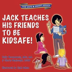KidSafe Foundation's second edition of their book Jack Teaches His Friends To Be KidSafe!