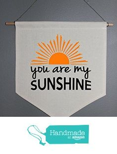 """You are my Sunshine"" Canvas Wall Pennant from Create Your Joy http://www.amazon.com/dp/B01A93JUI0/ref=hnd_sw_r_pi_dp_T4wJwb16E1E37 #handmadeatamazon"