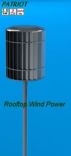 Rooftop Wind Power - Patriot kW - Vertical Axis Wind Turbine (They need a better website. Renewable Energy, Solar Energy, Alternative Energie, Solar Water, Sustainable Energy, Save Energy, Solar Panels, Just In Case, Vertical Wind Turbine