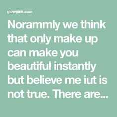Norammly we think that only make up can make you beautiful instantly but believe me iut is not true. There are many natural ingredients that can make your skin super soft and brighter instantly and best pasrt is that they will do only good for your skin, so there is no harm in trying them …