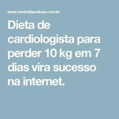 Dieta de cardiologista para perder 10 kg em 7 dias vira sucesso na internet. Health Diet, Health Fitness, Perder 10 Kg, Ovarian Cyst Treatment, Menu Dieta, Hypothyroidism Diet, Light Diet, Dukan Diet, Fat Burning Foods