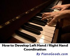 Information on how to develop left/right hand coordination when playing piano. Click the link to learn! #pianohowto #pianotips