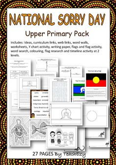 This Sorry Day resource includes ideas, curriculum links, web links, word walls, worksheets, Y chart activity, writing paper, flags and flag activity, word search, word jumble, word making activity, colouring and timeline activity. 27 pages for $3.50!