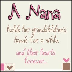 1000+ images about I Love My Nana on Pinterest Nana quotes ...