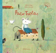 Paco Trolas / texto de Roberto Aliaga ; ilustracións de Simona Mulazzani ; [tradución, Antón Fortes]