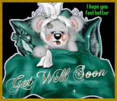 Feel better with this get well soon ecard. Free online I Hope You Feel Better ecards on Everyday Cards Get Well Soon Images, Get Well Soon Messages, Well Images, Get Well Wishes, Get Well Cards, Get Well Soon Ecard, Get Well Soon Funny, Get Well Soon Quotes, Special Friend Quotes