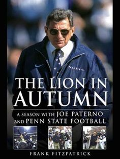 """The Lion in Autumn by Frank Fitzpatrick, Click to Start Reading eBook, """"Fascinating. . . . One of the best books ever written on the rise and fall of a great college footba"""