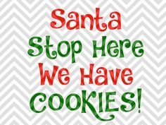 Santa Stop Here We Have Cookies Christmas SVG file - Cut File - Cricut projects - cricut ideas - cricut explore - silhouette cameo projects - Silhouette projects by KristinAmandaDesigns
