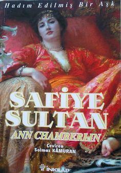 Ne Kitap Okusak: Safiye Sultan-Hadım Edilmiş Bir Aşk- Ann Chamberl...