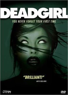 6. Deadgirl (2008) By far the most disturbing zombie film on the list, 'Deadgirl' is a completely different and original take on the zombie ...