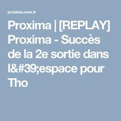 Proxima | [REPLAY] Proxima - Succès de la 2e sortie dans l'espace pour Tho
