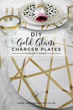 DIY Gold Glam Charger Plates