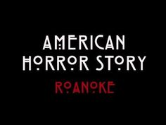 American Horror Story: Roanoke Opening Credits/Intro *AHS Season 6 ...