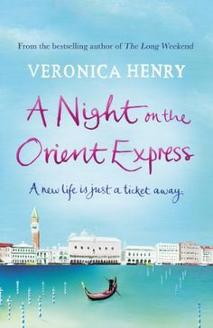 A Night on the Orient Express: Amazon.co.uk: Veronica Henry: Books