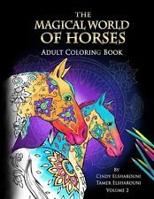 The Magical World of Horses: Adult Coloring Book by Cindy Elsharouni