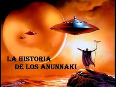 Los Anunnaki: El Verdadero Origen de la Humanidad - YouTube