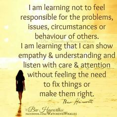 i am learning to not feel responsible for the problems - Google Search
