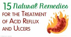 You dont need a drug to treat gastric problems like acid reflux and ulcer -- here are 15 natural remedies.