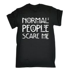 NORMAL PEOPLE SCARE ME (M - BLACK) NEW PREMIUM LOOSE FIT T-SHIRT - slogan funny clothing joke novelty vintage retro t shirt top men's ladies women's girl boy men women tshirt tees tee t-shirts shirts fashion urban cool geek nerd theory autism high school american horror story hipster big bang day for him her brother sister mum dad mummy daddy father mother birthday ideas gifts christmas present gift S M L XL 2XL 3XL 4XL 5XL - by Fonfella