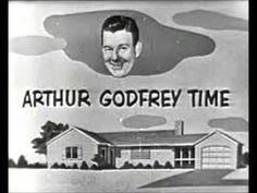 Arthur Godfrey - Arthur Godfrey's Talent Scouts - Johnny Dagen