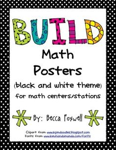 Here's a black/white-themed packet with various sizes of posters that can be used as labels or signs for organizing BUILD math centers and stations. BUILD stands for: B-Buddy Games, U-Using Manipulatives, I-Independent Work, L- Learning About Numbers, and D-Doing Math.