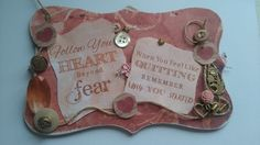Mdf plaque using Debbie more designs sentiment and some paper and odds and ends had in bit box