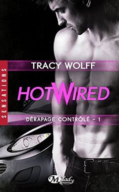 Hotwired, T1 : Derapage Controle de Wolff Tracy https://www.amazon.fr/dp/2811218866/ref=cm_sw_r_pi_dp_x_4in7xbKZVZXVS