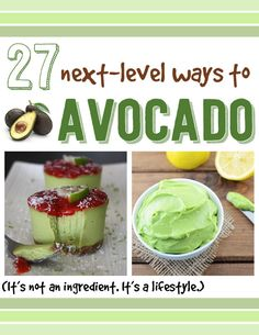 27 Next-Level Ways To Use Avocado @Shauna (VI Fit Network) Broome ⚓ @Elizabeth Lockhart