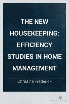The New Housekeeping: Efficiency Studies in Home Management c.1919 free ebook