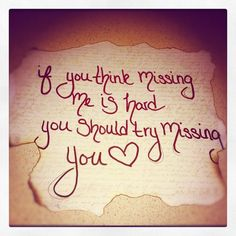 if you think missing me is hard, you should try missing you <3 xo