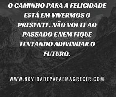 Belas Frases Sua Dica Site:http://novidadeparaemagrecer.com/como-emagrecer-de-vez-com-saude-e-sem-efeito-sanfona/