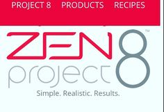 ZEN Project 8™ simplifies weight management and teaches habits for leading a healthy lifestyle. Over the course of 8 weeks, you'll be guided through 3 easy-to-follow phases with premium ZEN products, expert coaching, and ongoing support from an active community of like-minded participants. ZEN Project 8 is a complete toolkit that offers Simple. Realistic. Results