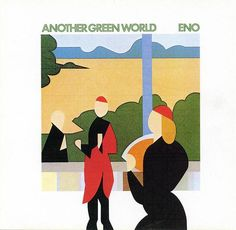 Brian Eno - Another Green World //  Art Direction: Tom Phillips