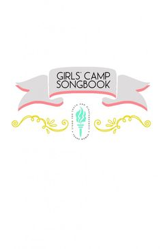 FREE girls camp songbook download. Camp directors, this is for you! LDS Girls Camp Ideas