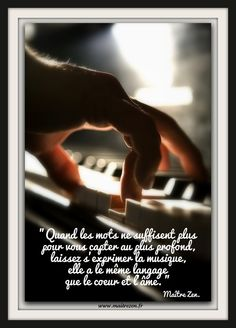 Musique Music Quotes, Art Quotes, French Quotes, Zen, Instruments, Meditation, Piano Art, Partitions, Stress